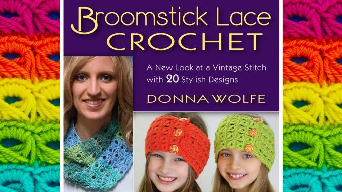 Broomstick Lace Crochet Book by Donna Wolfe from Naztazia